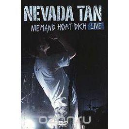Nevada Tan. Niemand Hort Dich