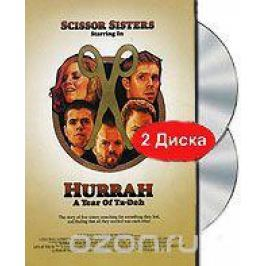 Scissor Sisters: Hurrah - A year of Ta-Dah (DVD + CD)