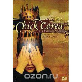 Chick Corea: The Ultimate Adventure - Live In Barcelona
